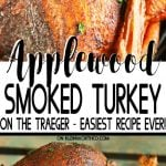 Applewood Smoked Turkey - Traeger Recipe