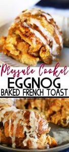Pressure Cooker Eggnog French Toast