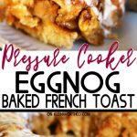 Pressure Cooker Eggnog French Toast