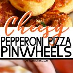 Cheesy Pepperoni Pizza Pinwheels