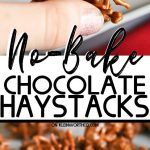 No-Bake Chocolate Haystacks