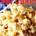The Best Homemade Caramel Popcorn