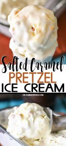 Salted Caramel Pretzel Ice Cream