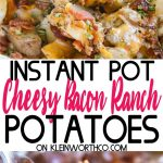 Pressure Cooker Cheesy Bacon Ranch Potatoes